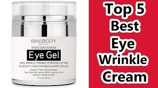 Top 5 Best Eye Wrinkle Cream - Best Eye Cream for Dark Circles Reviews