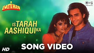 Is Tarah Aashiqui Ka Song Video - Imtihan   Saif, Raveena