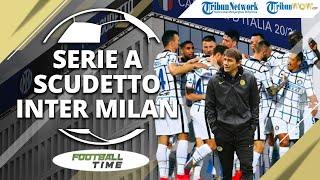 FOOTBALL TIME: Inter Milan Runtuhkan 10 Tahun Dominasi Juventus di Serie A