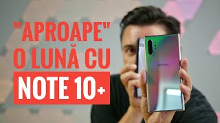 """NOTE 10 PLUS - DUPĂ """"APROAPE"""" O LUNĂ"""