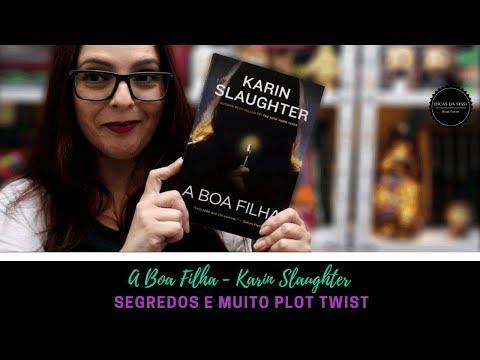 A Boa Filha - Karin Slaugher - Resenhando com a Sissi  | Dicas da Sissi