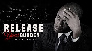 Lay Down Your Burden | Proverbs 12:25 Anxiety weighs down the heart,