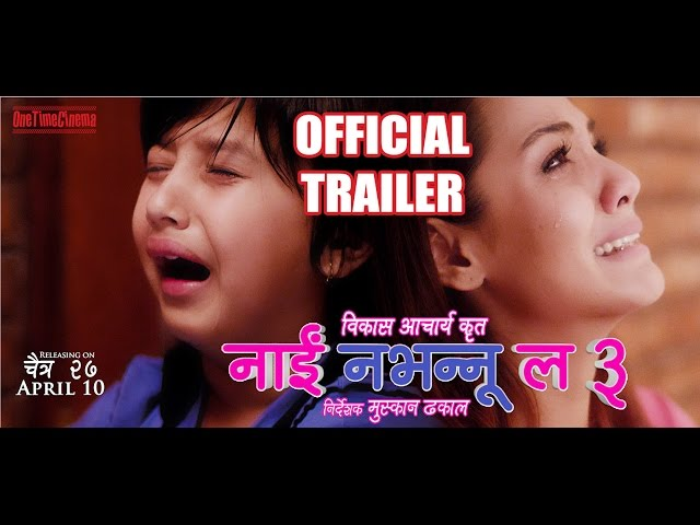 Thumnail of Nai Nabhannu La 3 - Official Trailer