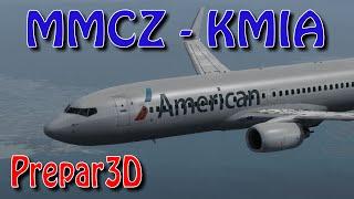 Prepar3D {MMCZ-KMIA} PMDG 737-800 [American 4339]