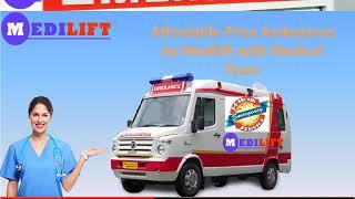 Take Medilift Better Quality Ambulance Service in Patna