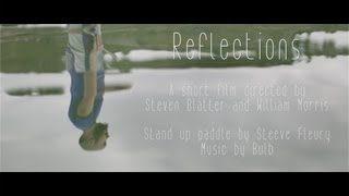 Reflections - a poetic Stand Up Paddle short film