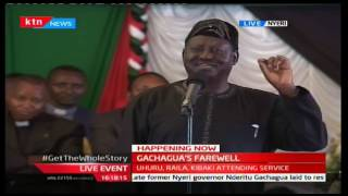 Raila Odinga's speech during the former Nyeri Governor Nderitu Gachagua