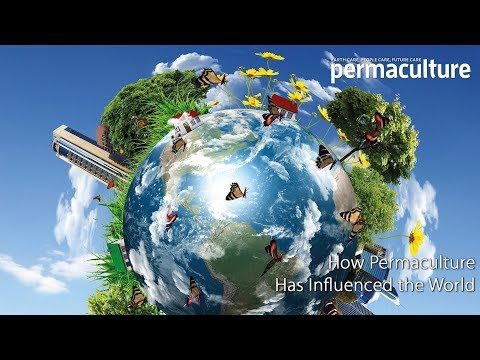 How Permaculture has Influenced the World