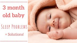 How To Get A 3 Month Old Baby To Sleep Well!