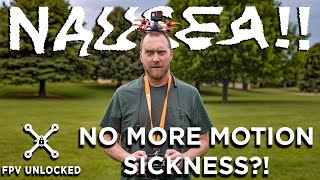 No More FPV Nausea - This trick gets rid of it!
