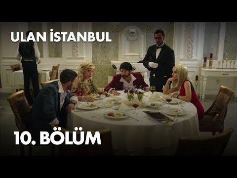 Ulan İstanbul 10. Bölüm - Full Bölüm