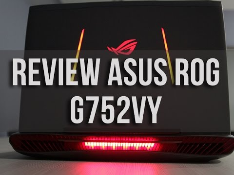 ASUS ROG G752VY Gaming Laptop -   Review Indonesia