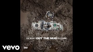 Lil Baby, Future   Out The Mud (Audio) Ft. Future