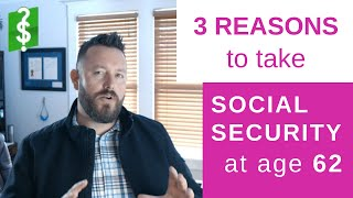 Early Retirement Social Security | 3 Reasons You Should Take Social Security at Age 62