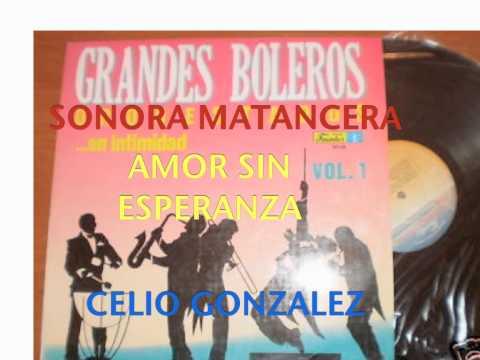 AMOR SIN ESPERANZA-SONORA MATANCERA-CELIO GONZALEZ