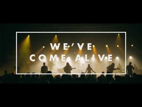 We've Come Alive