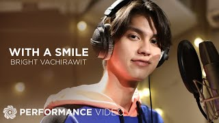 "With A Smile - Bright Vachirawit (Performance Video) | The Official Themesong of ""Still2gether PH"""