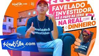 Favelado Investidor Dá o Papo Na Série Na Real Com o Dinheiro
