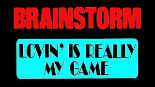 Brainstorm - Lovin' is Really my Game (Remix) Hq
