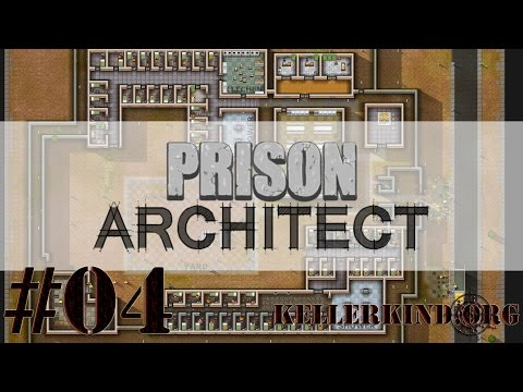 Prison Architect [HD] #004 – Letzte Vorbereitungen ★ Let's Play Prison Architect
