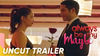Uncensored Trailer  Always Be My Maybe  Gerald Anderson Arci Muñoz  Star Cinema