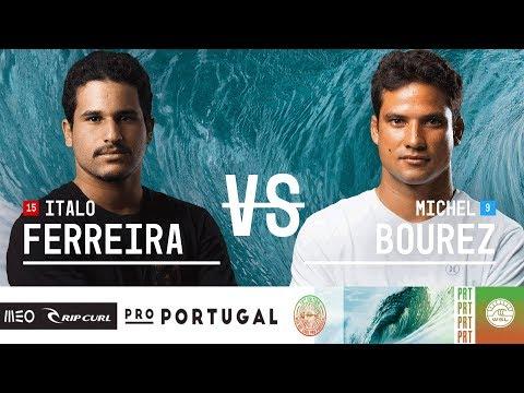 Italo Ferreira vs. Michel Bourez - Quarterfinals, Heat 1 - MEO Rip Curl Pro Portugal 2018