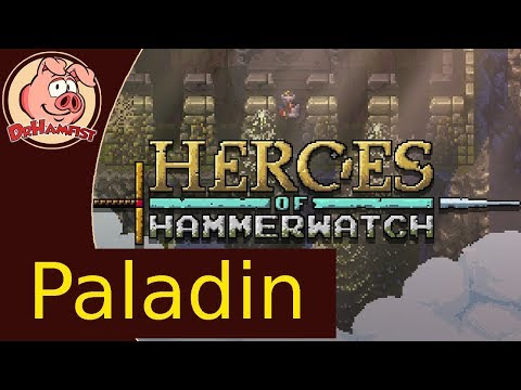 Paladin Class Guide for Heroes of Hammerwatch - Guide by
