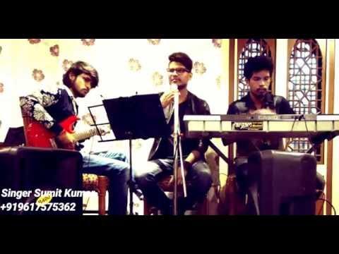LAG JA GALE-LIVE-Sumit Kumar