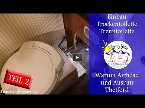 Trenntoilette - The Winner is Airhead, Ausbau der Thetford Toilette - Werbung