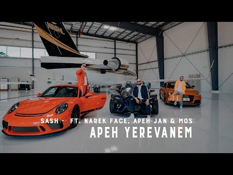 Sash ft. Narek Face, Apeh Jan & Mos - Yerevanem