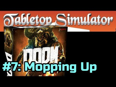 DOOM The Board Game #7 of 7: Mopping Up (Finale)