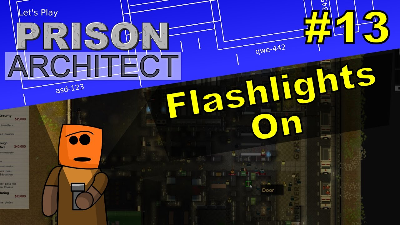Prison Architect #13 | Flashlights On