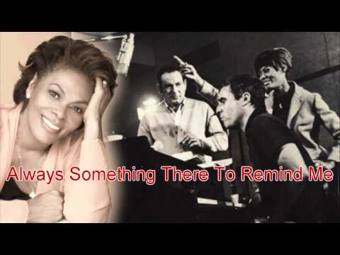 Burt Bacharach / Dionne Warwick ~ (There's) Always Something There To Remind Me