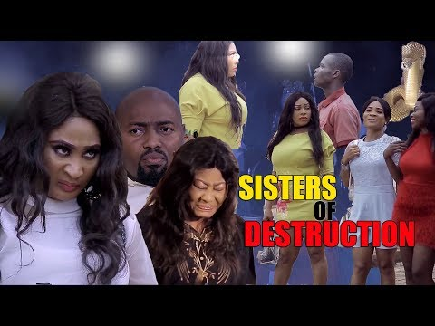 New Movie Alert SISTERS OF DESTRUCTION Season 1&2- NGOZI EZEONU 2019Trending Nollywood Movies FullHD