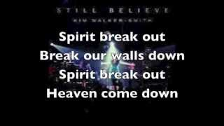 Spirit Break Out  Kim Walker Lyrics