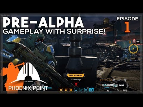 Phoenix Point | Pre-Alpha Gameplay and commentary | Let's play ep 1 (видео)