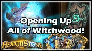 [Hearthstone] Opening Up All of Witchwood!