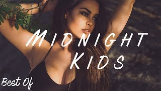 [Electronic] Best Of Midnight Kids [Radio Mix 2017]