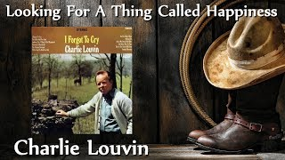 Charlie Louvin - Looking For A Thing Called Happiness