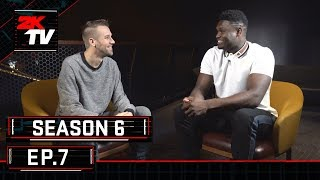 Zion, Rookies, 2K Ratings & NBA 2K League  - NBA 2KTV S6. Ep. 7
