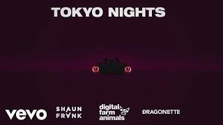Digital Farm Animals, Shaun Frank, Dragonette   Tokyo Nights (Lyric Video)