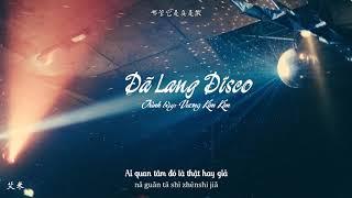 [Vietsub+Pinyin] Dã Lang Disco - Vương Kim Kim | 野狼disco - 王金金