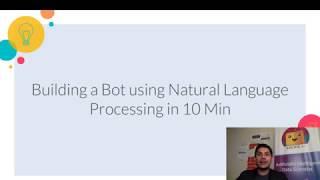 Build a Bot using Natural Language Processing - IBM Natural Language Classifier.