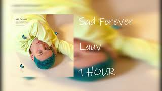 Sad Forever   Lauv [ 1 HOUR ]