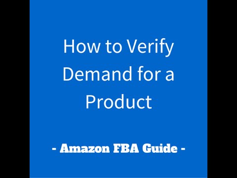 , title : 'How to Verify Demand for a Product - Amazon FBA