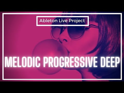 Melodic Progressive Deep (Anjuna Beat Style) [Ableton Live Project]