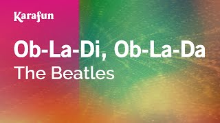 Ob-La-Di, Ob-La-Da - The Beatles | Karaoke Version | KaraFun