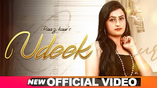 Udeek (Official Video) | Raaz Kaur | Deep Kila Hans | Latest Punjabi Songs 2020