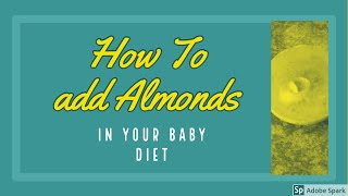 How to add almonds in your baby diet