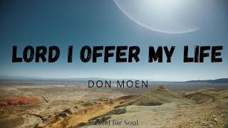 Lord I Offer my Life (Lyrics) - Don Moen